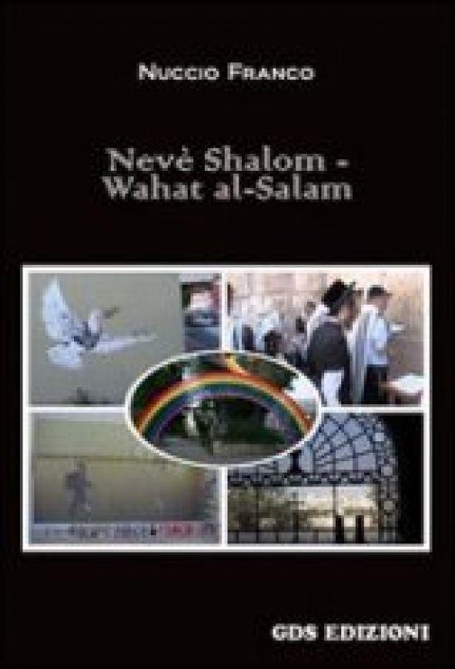 'Nevè Shalom – Wahat al-Salam, un'oasi di pace': il primo romanzo di Nuccio Franco