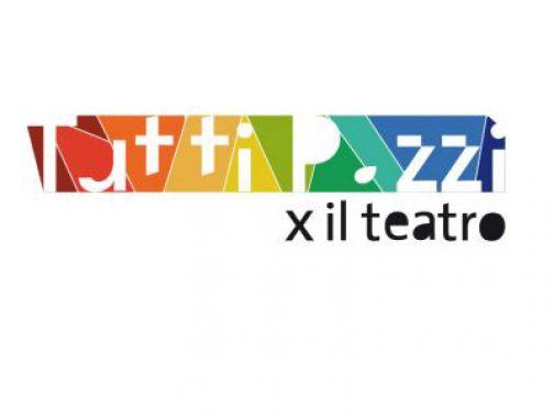 Tutti Pazzi per il Teatro, la terza edizione