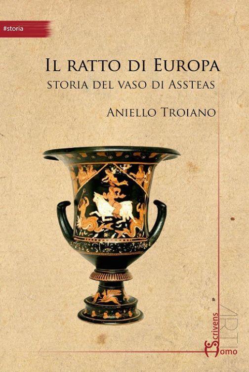 Il Ratto di Europa, a San Salvatore si presenta il romanzo di Aniello Troiano