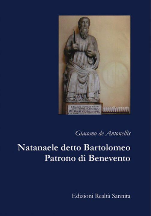 """Mercoledì 27 marzo si presenta """"Natanaele detto Bartolomeo, Patrono di Benevento"""""""